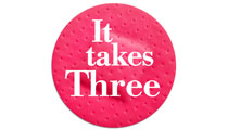Pink circle with the words 'it takes three' in white in the centre