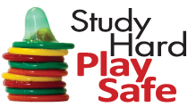 Stack of coloured condoms next to the words 'Study Hard, Play Safe'